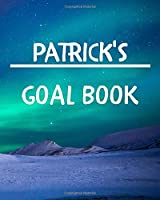 Patrick's Goal Book: New Year Planner Goal Journal Gift for Patrick  / Notebook / Diary / Unique Greeting Card Alternative