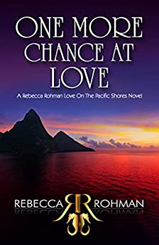 [Rohman, Rebecca]のOne More Chance At Love (Love On The Pacific Shores Book 7) (English Edition)