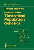 Introduction to Theoretical Population Genetics (Biomathematics)