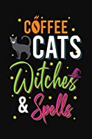 Coffee Cats Witches And Spells: Blank Spell Book Journal For Witches, Conjurers And Magical Rituals