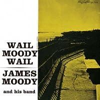 Wail Moody Wail by James Moody