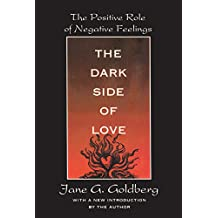 The Dark Side of Love: The Positive Role of Negative Feelings