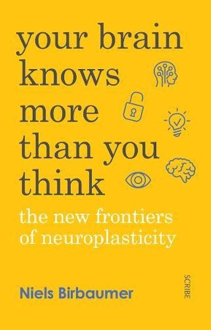 近代化までカーペットYour Brain Knows More Than You Think: the new frontiers of neuroplasticity