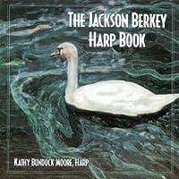 The Jackson Berkey Harp Book by Kathy Bundock Moore (Harpist)