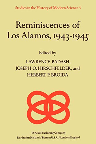 Download Reminiscences of Los Alamos 1943-1945 (Studies in the History of Modern Science) 9027710988