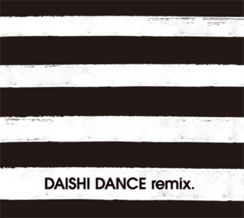 DAISHI DANCE remix.の詳細を見る