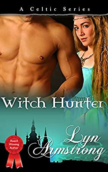 [Armstrong, Lyn]のWitch Hunter (Celtic Series Book 5) (English Edition)