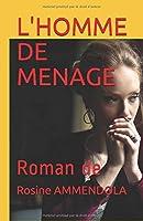 L'HOMME DE MENAGE: Roman de