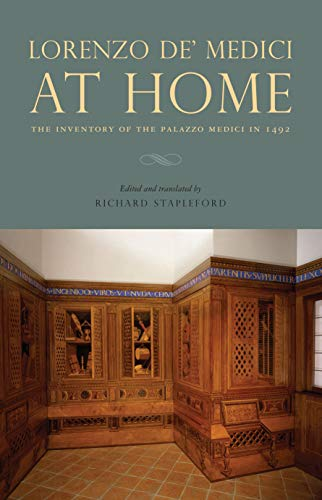 Download Lorenzo De' Medici at Home: The Inventory of the Palazzo Medici in 1492 0271056428