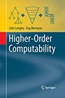 Higher-Order Computability (Theory and Applications of Computability)