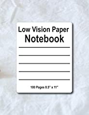 """Low Vision Paper Notebook: 100 pages 8.5""""x11"""" - Thick Black Line on White Paper 14 Lines per Page fo"""