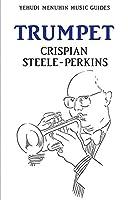 The Trumpet (Yehudi Menuhin Music Guides)