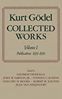 Collected Works: Publications 1929-1936 (Kurt Godel Collected Works)