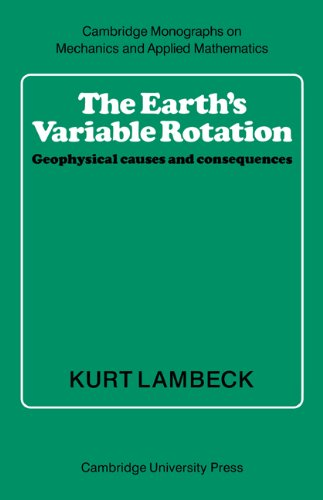 Download The Earth's Variable Rotation (Cambridge Monographs on Mechanics) 0521673305