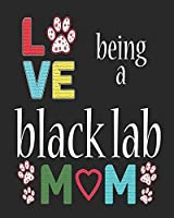 Love Being a Black Lab Mom: 2019 Monthly Planner Black Labrador