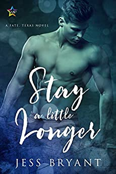 Stay a Little Longer: A Fate, Texas Novel by [Bryant, Jess]