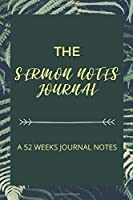 THE SERMON NOTES JOURNAL: A Christian Inspirational Worship Tool To Record, Remember And Reflect - Modern Calligraphy and Lettering Paperback, 6x9 52 Weeks