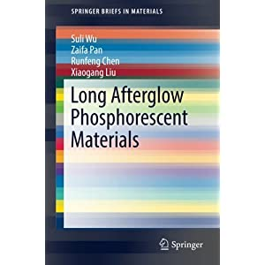 Long Afterglow Phosphorescent Materials (SpringerBriefs in Materials)