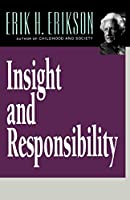 Insight and Responsibility: Lectures on the Ethical Implications of Psychoanalytic Insight (Norton Paperback)