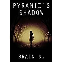 Pyramid's shadow: Thriller (Horror: The Door that Leads Nowhere (Horror, Thriller, Suspense, Mystery, Death, Murder, Suspicion, Horrible, Murderer, Psychopa Book 1)