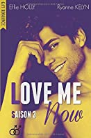 LOVE ME Now: SAISON 3 (GAY Romance)