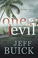 One is Evil (A Bobby Greco Thriller)