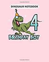 Dinosaur Notebook: happy birthday boy dino dinosaur 4 gift idea  College Ruled - 50 sheets, 100 pages - 8 x 10 inches