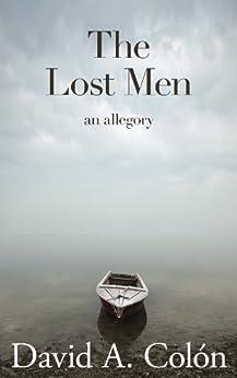 The Lost Men by [Colón, David A.]