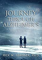 Journey Through Alzheimer's: A psychologist confronts his wife's deadly disease
