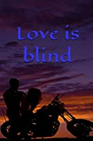 Love is blind , Notebook, Journal, Diary • One Subject • 120 Pages: motivational notebook 6x9 in