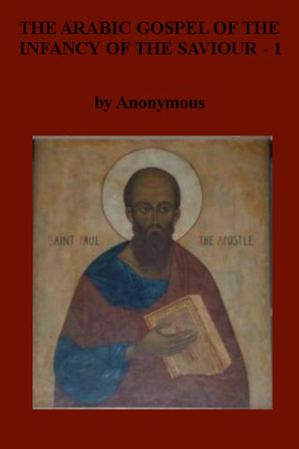 Download THE ARABIC GOSPEL OF THE INFANCY OF THE SAVIOUR - 1 (English Edition) B0098T5R4I