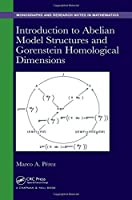 Introduction to Abelian Model Structures and Gorenstein Homological Dimensions (Chapman & Hall/CRC Monographs and Research Notes in Mathematics)
