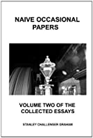 Naive Occasional Papers. Volume Two