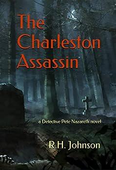 The Charleston Assassin: a Detective Pete Nazareth novel by [Johnson, R.H.]