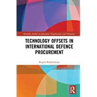Technology Offsets in International Defence Procurement (Routledge Studies in Innovation, Organizations and Technology)