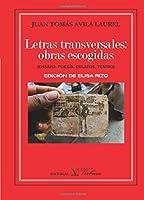 Letras transversales : obras escogidas : (ensayo, poesía, relatos, teatro)
