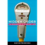 Hidden Order: Economics of Everyday Life, the
