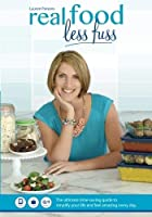 real food less fuss: The ultimate time-saving guide to simplify your life and feel amazing every day. [並行輸入品]
