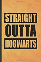 Straight Outta Hogwarts: Funny Blank Lined Wizard Harry Movie Notebook/ Journal, Graduation Appreciation Gratitude Thank You Souvenir Gag Gift, Modern Cute Graphic 110 Pages
