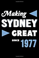 Making Sydney Great Since 1977: College Ruled Journal or Notebook (6x9 inches) with 120 pages