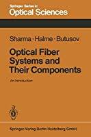 Optical Fiber Systems and Their Components: An Introduction (Springer Series in Optical Sciences)