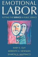 Emotional Labor: Putting the Service in Public Service