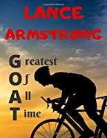 LANCE ARMSTRONG greatest of all time: Notebook/notepad/diary/journal for all Lance Armstrong fans. | 80 black lined pages | A4 | 8.5x11 inches