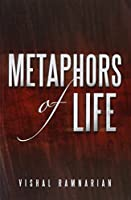 Metaphors of Life: Compilation of Raw Thoughts