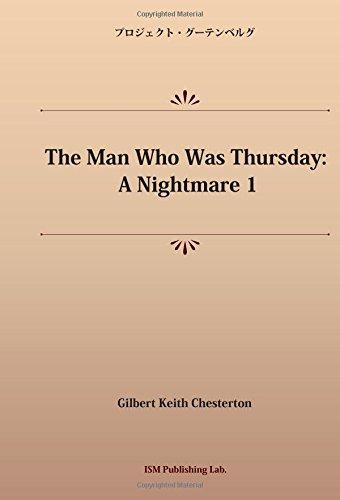The Man Who Was Thursday: A Nightmare 1 (パブリックドメイン NDL所蔵古書POD)の詳細を見る