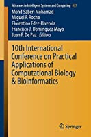 10th International Conference on Practical Applications of Computational Biology & Bioinformatics (Advances in Intelligent Systems and Computing)