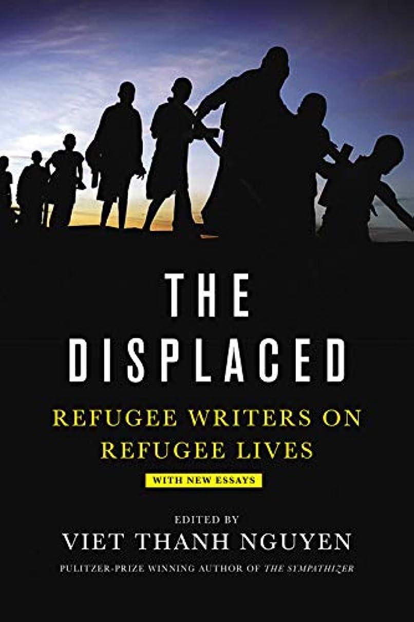 トーク遊具里親The Displaced: Refugee Writers on Refugee Lives (English Edition)