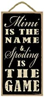 "(sjt94223 ) Mimiは、名& Spoiling Is The Game 5 "" x 10 "" Wood Sign Plaque"