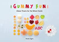 Gummy Fun: Chewy Treats for the Whole Family
