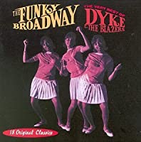 Funky Broadway: Very Best of by DYKE & THE BLAZERS (1999-03-23)